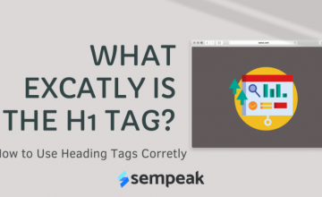 What Exactly is The H1 Tag? How to Use Heading Tags Correctly